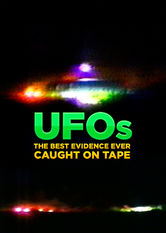 UFOs: The Best Evidence Ever (Caught on Tape)