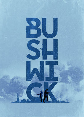 Bushwick on Netflix AUS/NZ